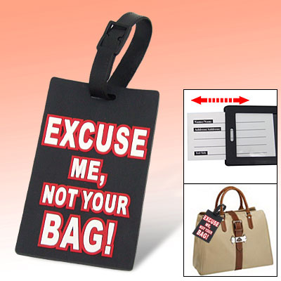 Travel Rubber Excuse Me Not Your Bag Personalized Luggage ID Tag Black