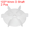 2Pcs 103*14mm D Shaft Replacement White Plastic 6 Impeller Motor Fan Vane